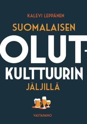 Suomalaisen olutkulttuurin jäljillä